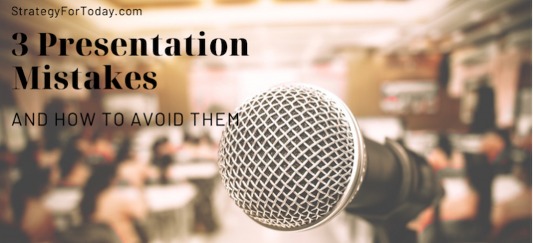 3 Presentation Mistakes and How to Avoid Them